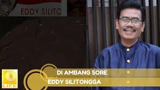 Eddy Silitonga - Di Ambang Sore (Official Audio)