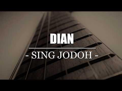 Lirik Lagu  SING JODOH _ DIAN