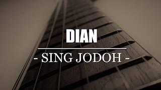 [4.23 MB] Lirik Lagu SING JODOH DIAN