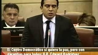 El Centro Democrático si quiere la paz, pero con garantías para todos: Edward Rodríguez
