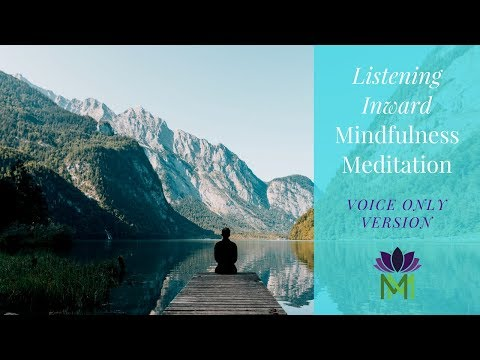 20 Minute Mindfulness Meditation for Listening Within--Voice