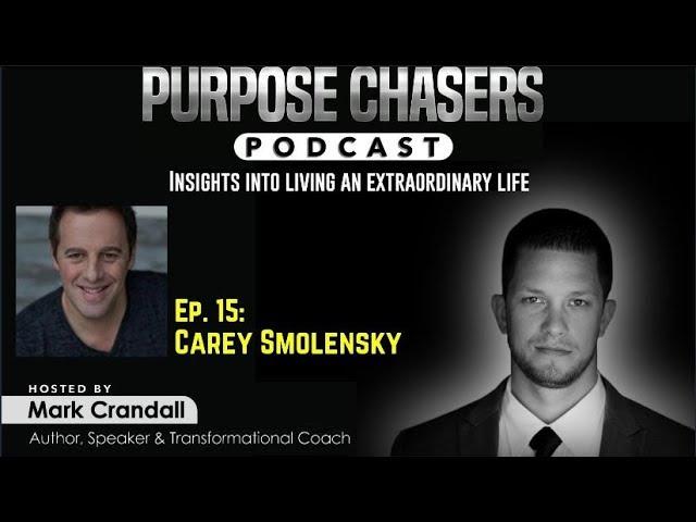 Purpose Chaser Podcast Ep. 15: Carey Smolensky