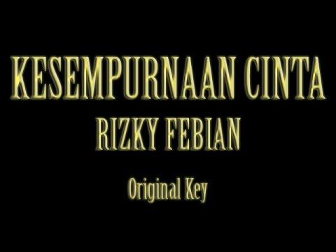Kesempurnaan Cinta Rizky Febian Karaoke Original Key