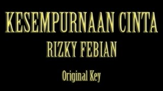 Video Kesempurnaan Cinta Rizky Febian Karaoke Original Key download MP3, 3GP, MP4, WEBM, AVI, FLV Oktober 2017