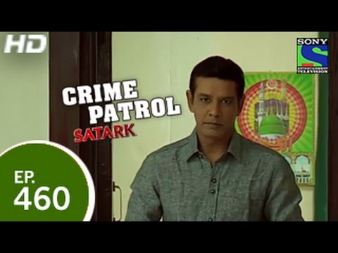 Crime Patrol - क्राइम पेट्रोल सतर्क - Episode 460 - 18th January 2015
