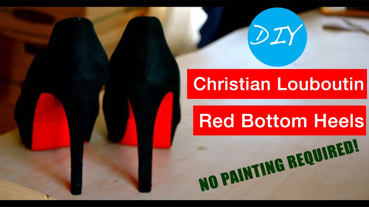 DIY Christian Louboutin Red Bottom Heels | No Painting Required ...