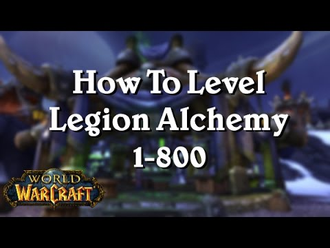 [WoW: Legion 7.2.] How To Level Legion Alchemy 1-800
