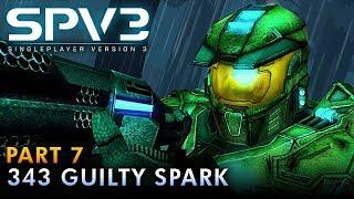 HALO CE (SPV3.1) | Walkthrough - Part 7: 343 GUILTY SPARK