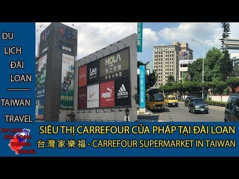 Du lịch Đài Loan - Taiwan travel:SIÊU THỊ CARREFOUR Ở ĐÀI LOAN-CARREFOUR SUPERMARKET IN TAIWAN-台灣家樂福