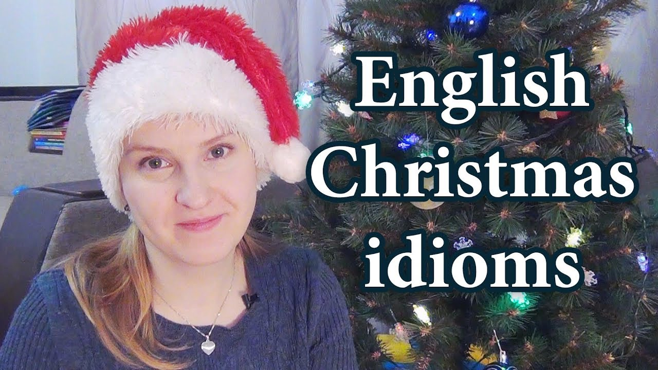 christmas vocabulary christmas idioms in english christmas graduate cancel ones christmas - Christmas Idioms