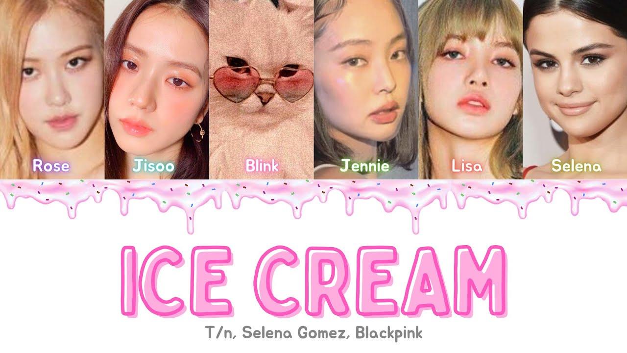 CANTA 'ICE CREAM' CON BLACKPINK Y SELENA (Con un poco más de lineas a Jisoo) ♡