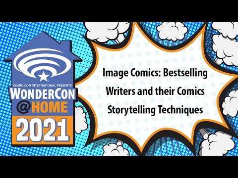 Image Comics: Bestselling Writers and their Comics Storytelling Techniques   WonderCon@Home 2021