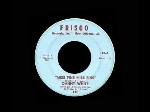 Danny White - Miss Fine Miss Fine