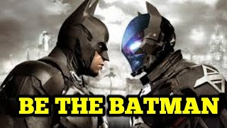 BATMAN ARKHAM KNIGHT #1  BE THE BATMAN