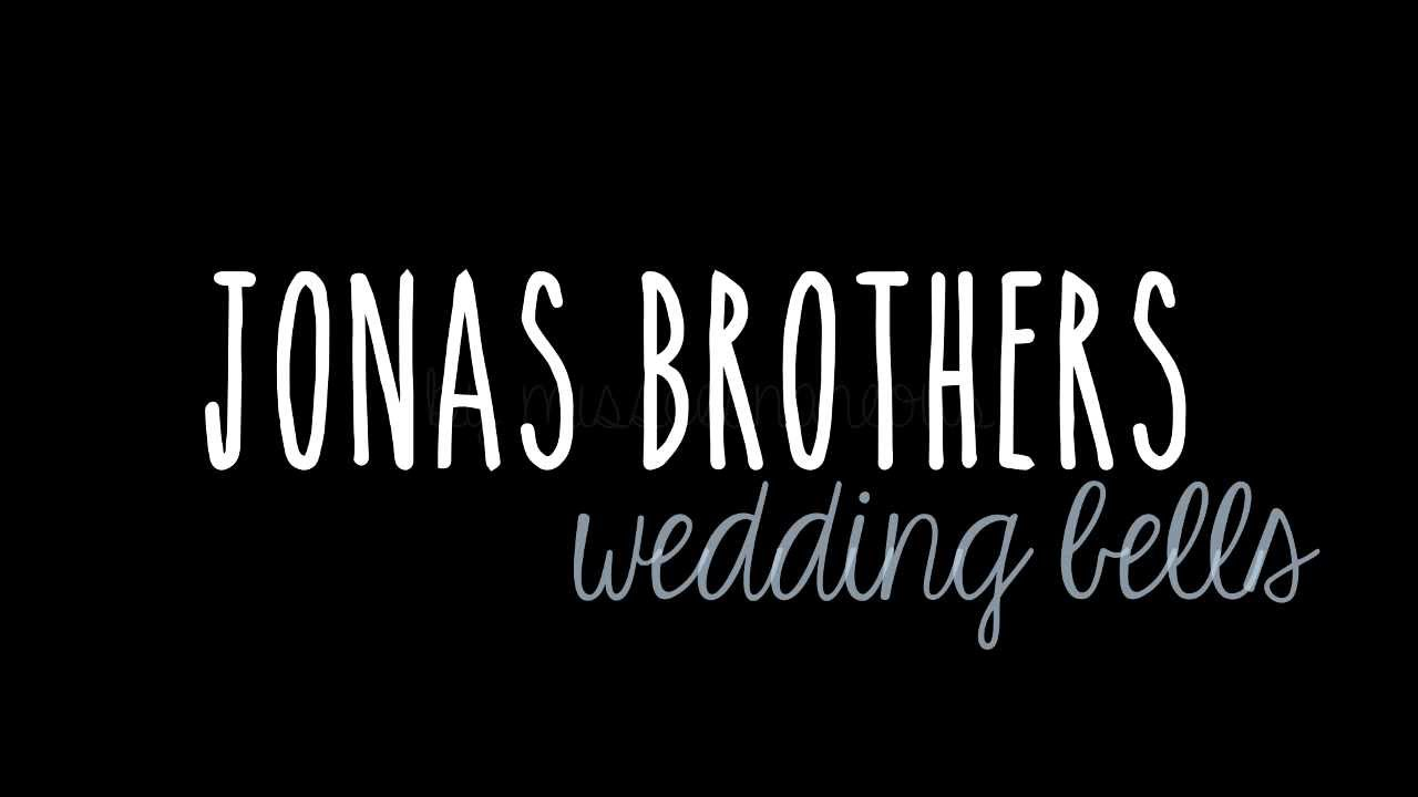 Jonas Brothers Wedding Bells Lyrics Full Studio Version