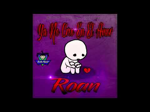 Roan - Ya No Creo En El Amor (Prod. Belik Music)