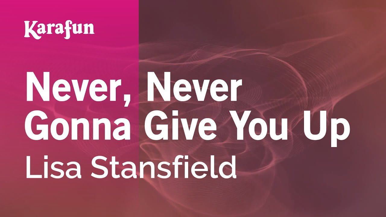 Karaoke Never Never Gonna Give You Up Lisa Stansfield Youtube