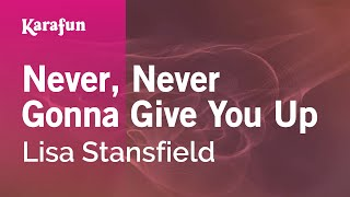 Karaoke Never, Never Gonna Give You Up - Lisa Stansfield *