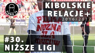 KIBOLSKIE RELACJE+ | #30 niższe ligi (2016-2017) | PiknikTV