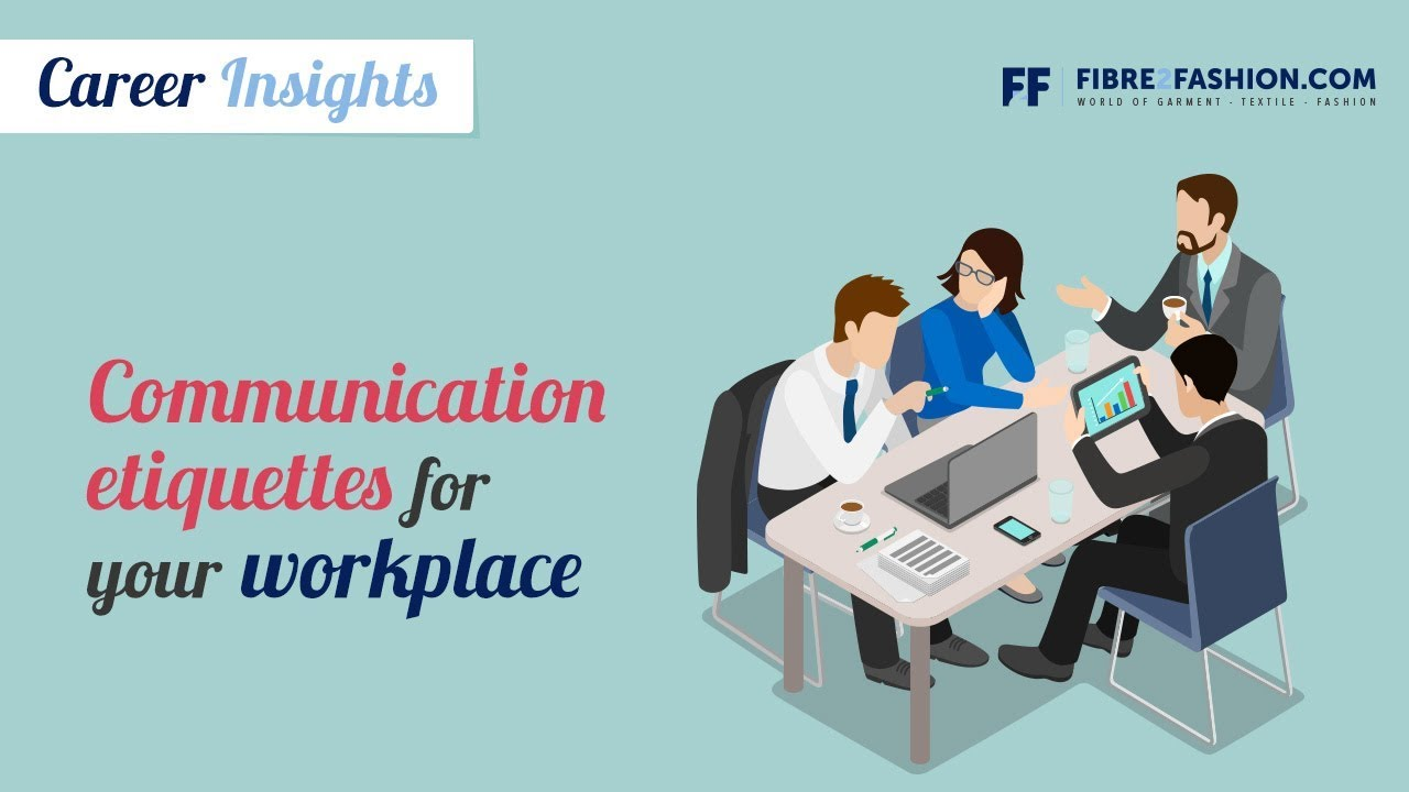 Communication Etiquettes for the workplace