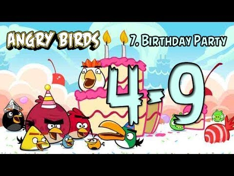 Angry Birds 4-9 Birdday Party Walkthrough (3 Stars)