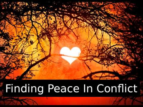 Finding Peace In Conflict