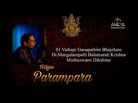 Vathapi Ganapathim Bhaje Fusion!!! Dr.M.Balamurali Krishna