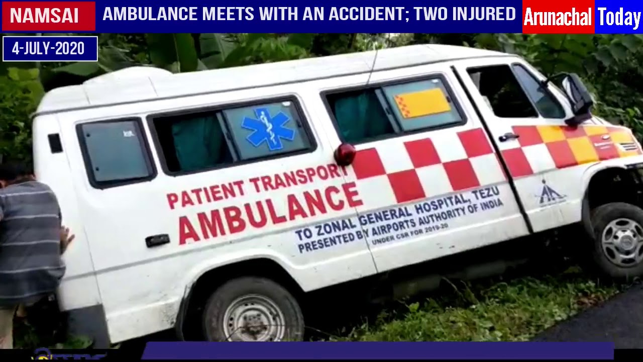 Ambulance of Zonal General Hospital Tezu meets with an accident; two injured