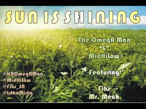 The OmegA Man & MidHiLow - Sun Is Shining Feat. Fiks & Mr.Mech