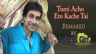 "Kumar sanu's Bengali song ""Tumi Acho Eto Kache Tai"" sung Lokesh Giri (New Mix)"