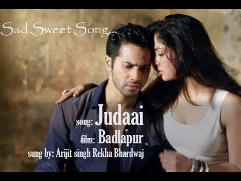 Judaai ( full Video) badlapur, romantic...