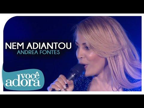 Andréa Fontes - Nem Adiantou (DVD Deus Surpreende)