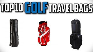 10 Best Golf Travel Bags In 2019