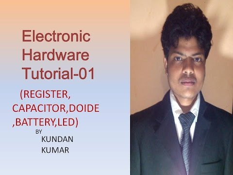 Electronics hardware Tutorial 1