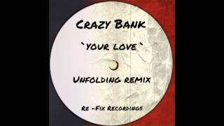 Crazy Bank-Your Love-Unfolding Remix-128mp3