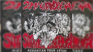 2 Minuta Dreka - Satanico Pandemonium (Mexxxican Tour 201666) Full Album