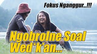 Download Mp3 Ngobrolne Soal Wedo....!!! Fokus Nganggur Di Telaga Ngebel