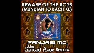 Panjabi MC - Beware of the Boys (Mundian To Bach Ke) (The Synced Aces Remix)