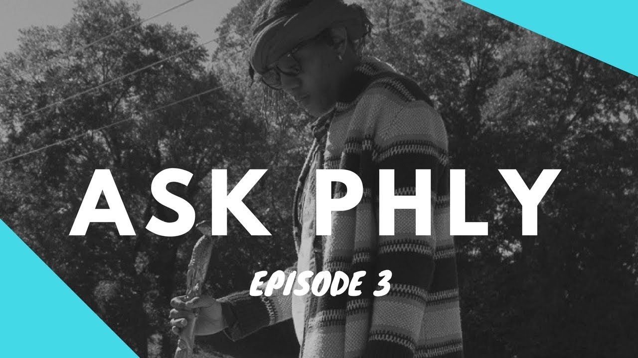 'LONG LIVE LO' | EPISODE 3 | ASK PHLY