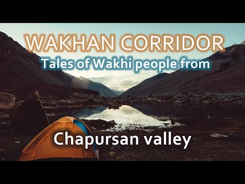 Tales from Chipursan Valley - Wakhan corridor