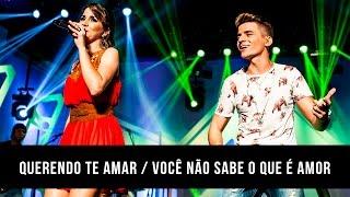 Mariana & Mateus - Querendo te amar / Você não sabe o que é amor (DVD)