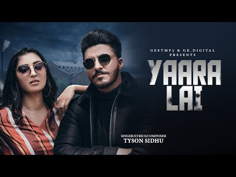 yaara-lai-:-tyson-sidhu-(official-song)-latest-punjabi-songs-2019-|-gk.digital-|-geet-mp3