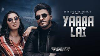 Yaara Lai : Tyson Sidhu (Official Song) Latest Punjabi Songs 2019 | GK.DIGITAL | Geet MP3