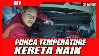 Punca Temperature kereta naik Cara Selesaikannya