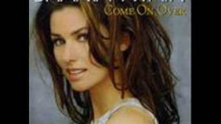 Shania Twain Lyrics-Wanna Get To Know You That Good!