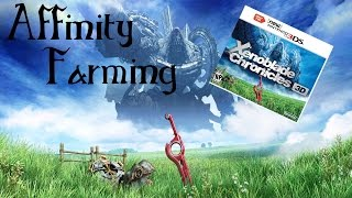 Xenoblade Chronicles 3DS - Affinity Farming- Tips and Tricks