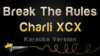 Charli XCX - Break The Rules (Karaoke Version)
