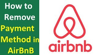 Gambar cover How to Edit or Remove Payment Method in Airbnb - Remove your Credit Card information from Airbnb