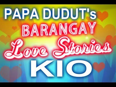 Barangay Love Stories - KIO LOVE STORY w/ PAPA DUDUT - PODCAST