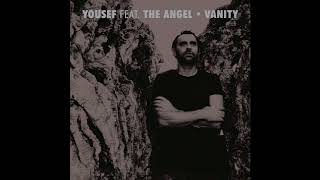 Yousef feat. The Angel - Vanity (Yousef's Black & Acid Dub)